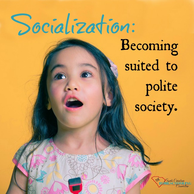 Socialization is about becoming suited to polite society. So, we need to include our kids in conversations and listen when they speak.