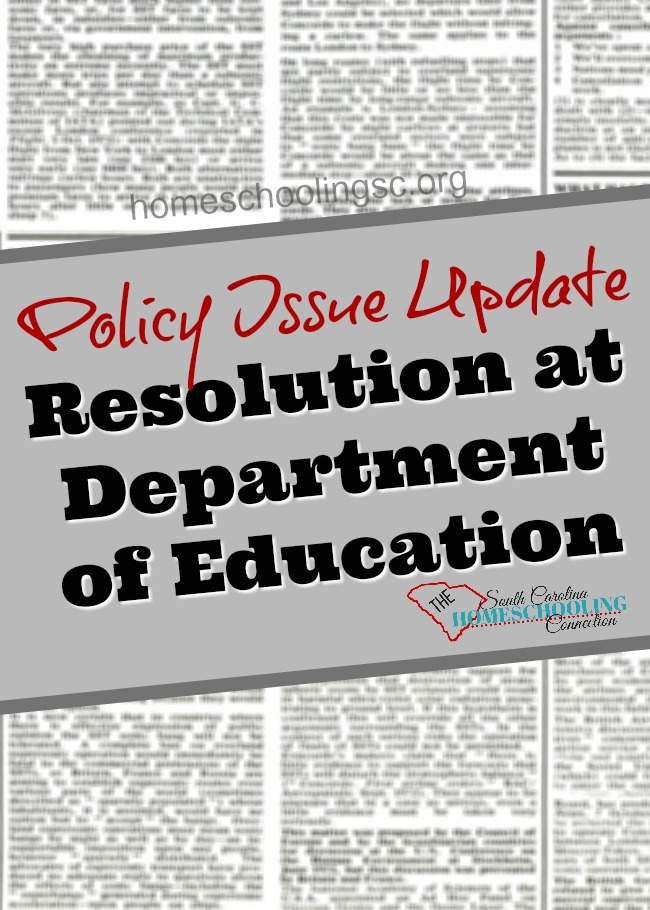 Satisfactory policy issue resolution with SC Department of Education. We can attribute the victory to ourselves--the homeschoolers of South Carolina. We deserve a round of applause for the way we stood together, communicated and networked effectively. Teamwork is the real win!