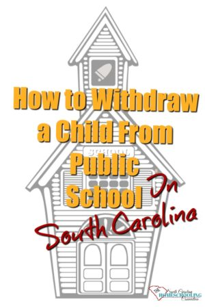 How to Withdraw a child from pubic school in South Carolina