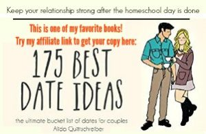 The ultimate bucket list of dates for couples. Keep your relationship strong after the homeschool day is done.