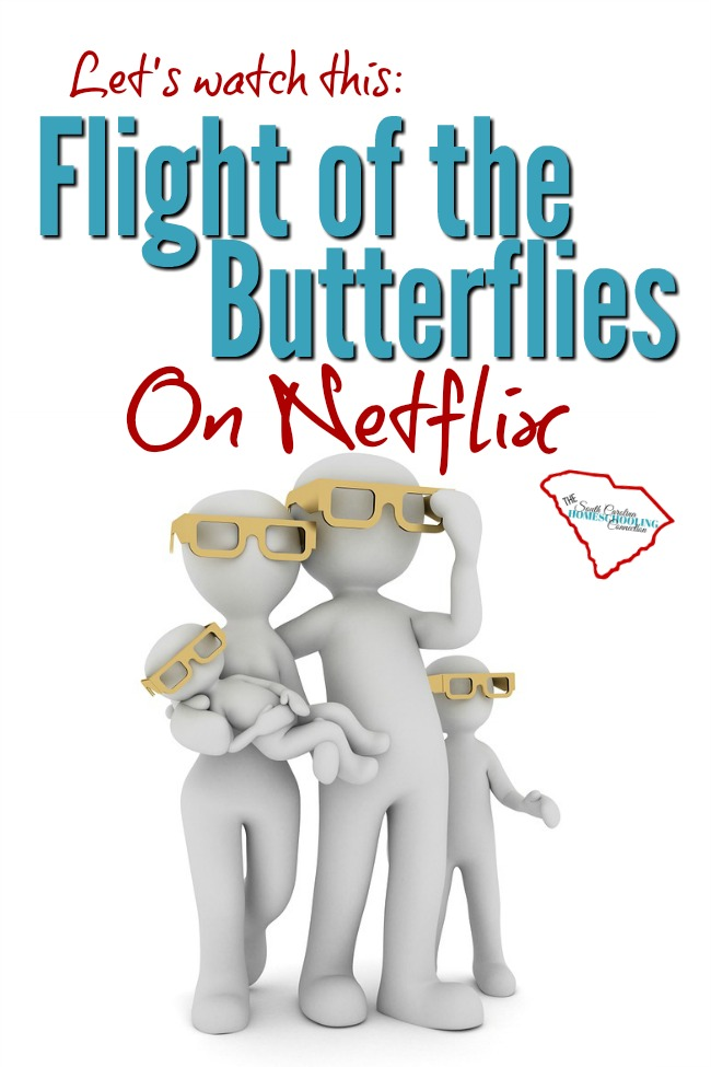 Today, I'm watching Flight of the Butterflies. I have to confess that I watch a lot of Netflix. I love it.