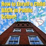 How to enroll your child back in public school in South Carolina.