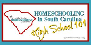 Homeschooling High School 101 in South Carolina