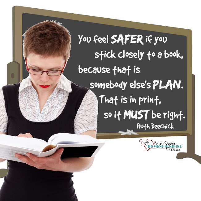 You feel safer if you stick closely to a book because that is somebody else's plan. That is in print, so it much be right.