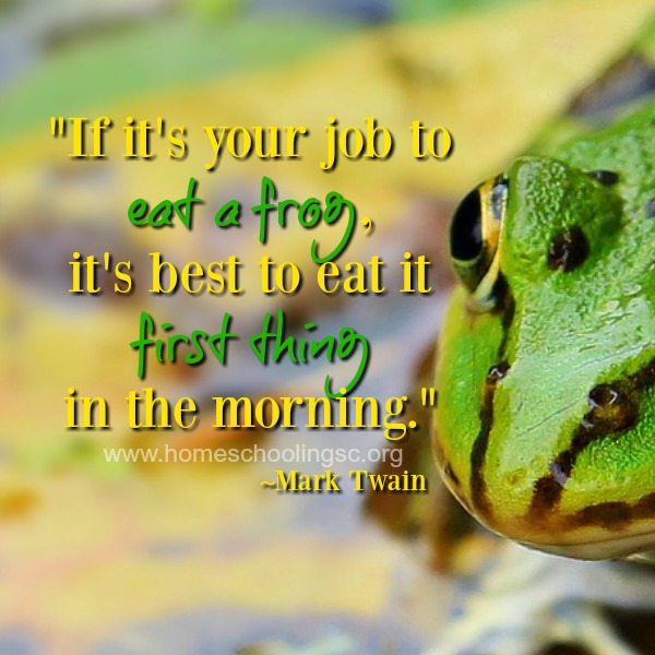 This is one of those life-skill lessons that's especially good for us as homeschoolers. It's about how you schedule your day. How you tackle the tendency to procrastinate. Take my word for it as a professional procrastinator: You just eat the frog first.