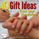 10 Gift Ideas from your homeschool.