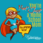 """An ordinary life is not the same as a meaningless life.You're not """"JUST"""" a homeschool mom. You're uniquely you. That's really extraordinary!"""