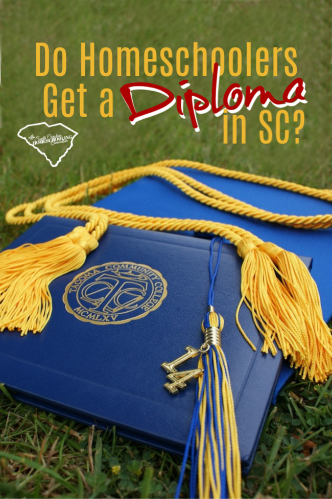 Do homeschoolers get a diploma in SC? If they don't get a diploma, then how do they graduate?